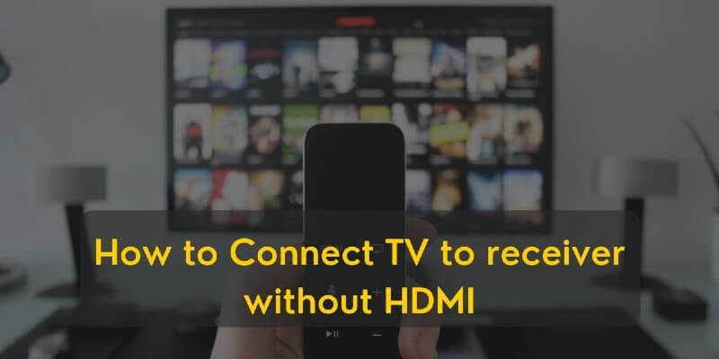 How To Connect TV To Receiver Without HDMI?